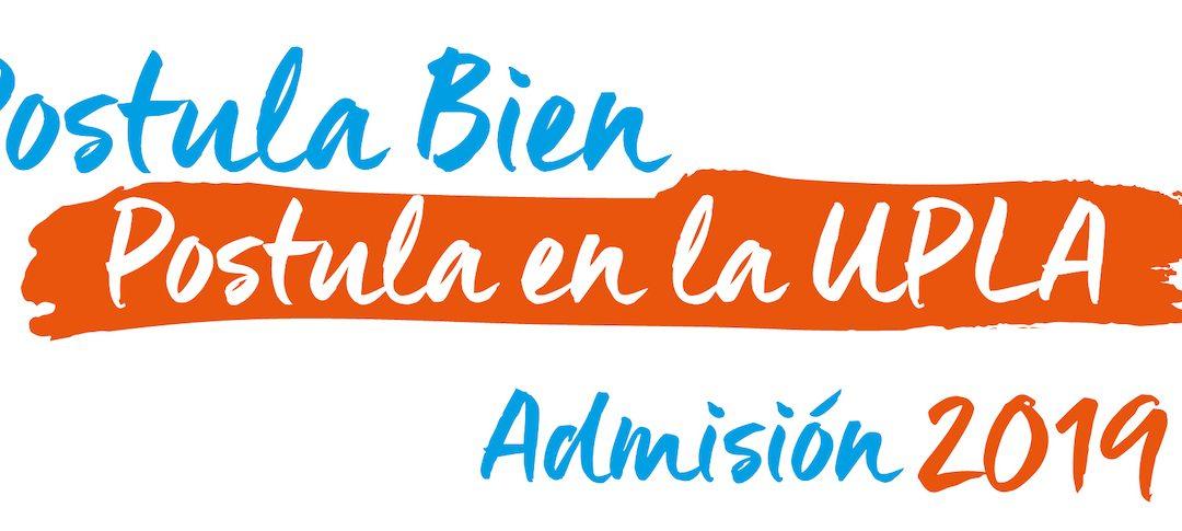 Admisión 2019: ¡Postula bien, postula en la UPLA!