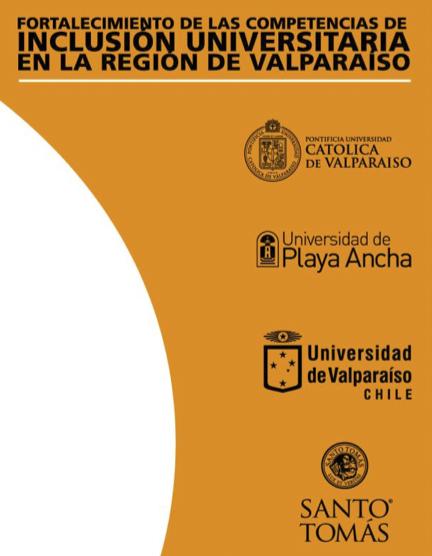 Universidad de Playa Ancha - Inclusión - Fortalecimiento de las Competencias de Inclusión Universitaria en la Región de Valparaíso