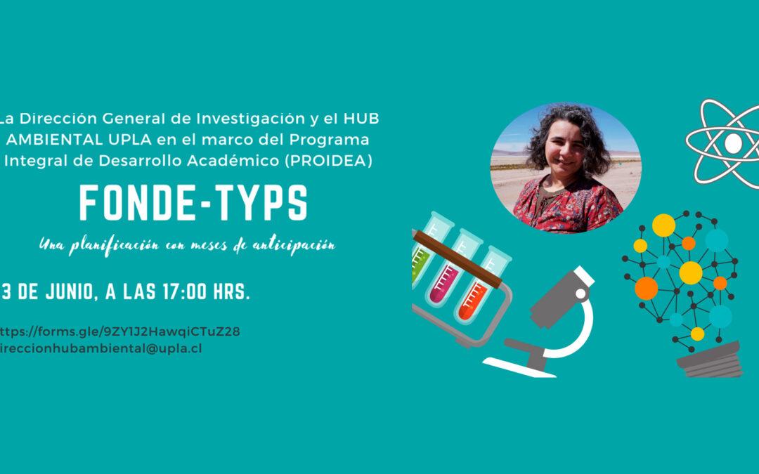 """Charla """"FONDE-TYPS: Una planificación con meses de anticipación"""" por Verónica Molina - Ciclo de Charlas de la Dirección General de Investigación y el HUB Ambiental en el marco de PROIDEA 2021"""