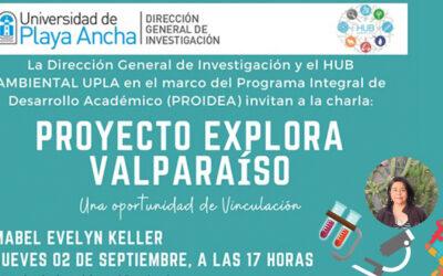 Te invitamos a participar de la charla «Proyecto Explora Valparaíso Una oportunidad de Vinculación»